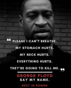 George Floyd; I can't breathe